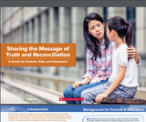 Sharing the Message of Truth and Reconciliation: A Guide for Parents, Kids, and Educators