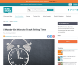 5 Hands-On Ways to Teach Telling Time