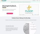 Floop - Meaningful Feedback, FASTER