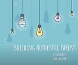 Building Authentic Parent Partnerships