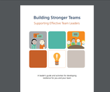 Building Stronger Teams Supporting Effective Team Leaders