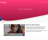 How To PBL Online PD Course – hthgse.online (Project Based Learning)