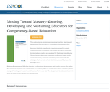 Moving Toward Mastery: Growing, Developing and Sustaining Educators for Competency-Based Education