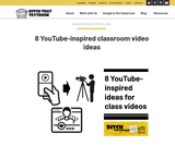 8 YouTube-Inspired  Classroom Video Ideas