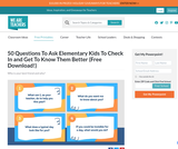 50 Questions To Ask Kids To Check In & Get To Know Them