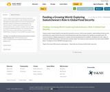 Feeding a Growing World: Exploring Saskatchewan's Role in Global Food Security