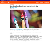 Yes, You Can Teach and Assess Creativity!