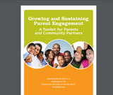 Growing and Sustaining Parent Engagement A Toolkit for Parents and Community Partners
