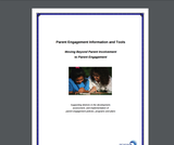 Parent Engagement Information and Tools Moving Beyond Parent Involvement to Parent Engagement
